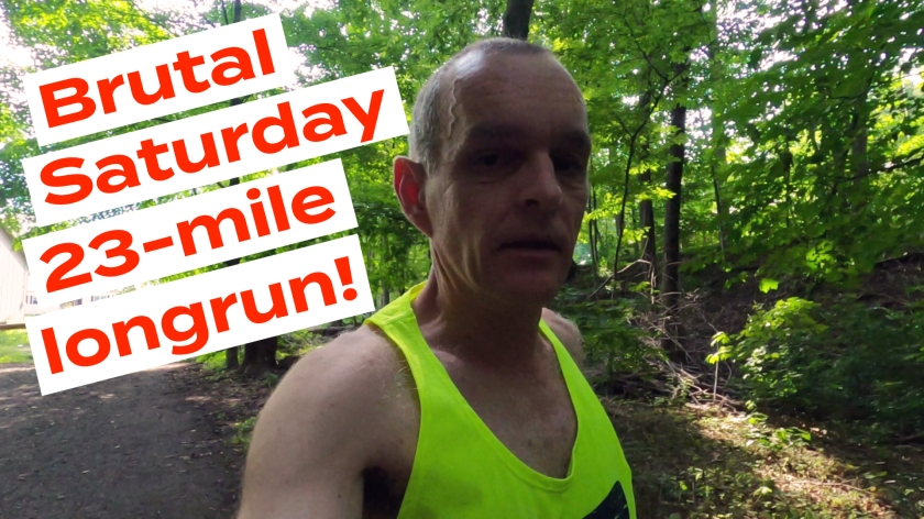 Brutal Saturday 23-mile longrun